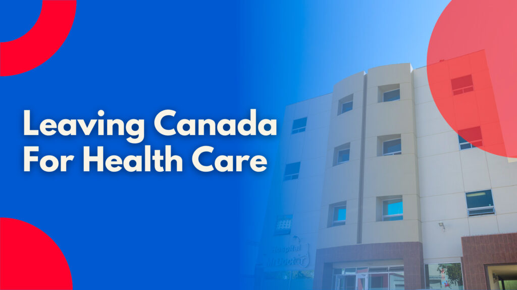 Leaving Canada For Health Care